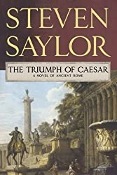 The Triumph of Caesar: A Novel of Ancient Rome (Roma Sub Rosa) by Saylor, Steven (2009) Paperback