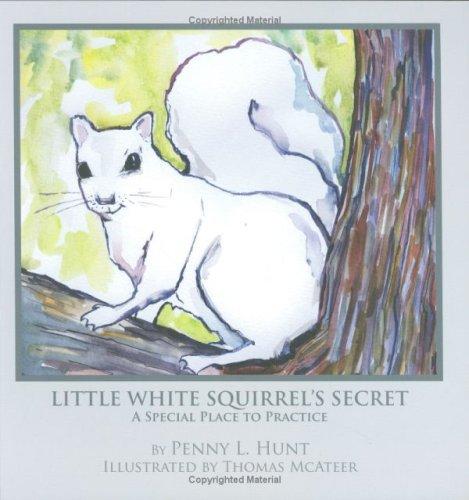 Read Online Little White Squirrel's Secret - A Special Place To Practice PDF