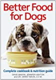 img - for Better Food For Dogs: A Complete Cookbook and Nutrition Guide book / textbook / text book