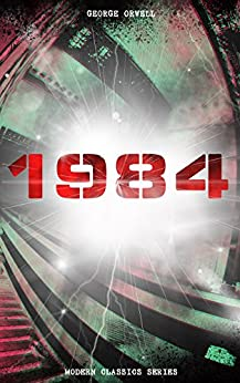 1984 (Modern Classics Series): Big Brother Is Watching You - A Political Sci-Fi Dystopia by [Orwell, George]