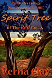 Spirit Tree of the Red Rocks (Red Rocks Trilogy (Past, Present, Future) Book 3)