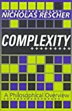 Complexity : A Philosophical Overview, Rescher, Nicholas, 1560003774