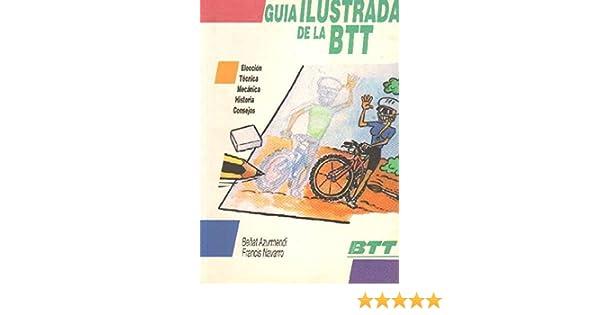 GUIA ILUSTRADA DE LA BTT.: Amazon.es: AZURMENDI, BEÑAT; NAVARRO ...