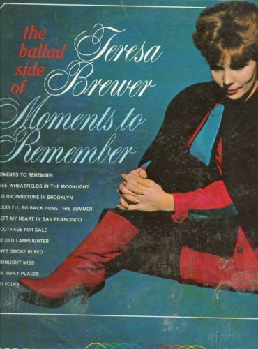 The Ballad Side of Teresa Brewer - Moments to Remember (Side Brewers)
