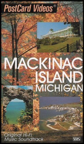 Mackinac Island Michigan: Postcard Video Presenting All Its Natural and Historic Beauty [VHS VIDEO]
