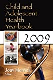 Child and Adolescent Health Yearbook 2009 (Health and Human Development)