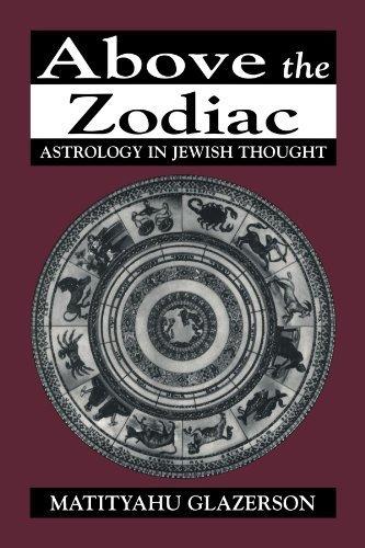 Above the Zodiac: Astrology in Jewish Thought by Matityahu Glazerson 1996-12-01: Amazon.es: Matityahu Glazerson;: Libros