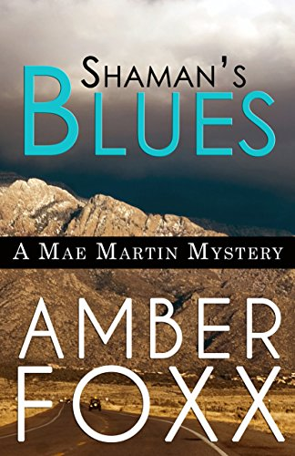 Shaman's Blues (Mae Martin Mysteries Book 2) by [Foxx, Amber]