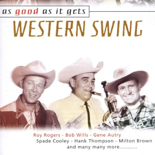 Western Swing: As Good As It (Bakersfield Collection)