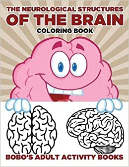 the neurological structures of the brain coloring book bobos adult activity books 9781683273431 amazoncom books - Brain Coloring Book