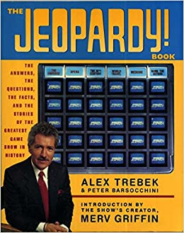 Jeopardy book answers the questions the facts and the stories jeopardy book answers the questions the facts and the stories of the greatest game show in history alex barsocchini peter trebek 9780060968816 fandeluxe Gallery