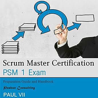 amazon com scrum master certification psm 1 exam preparation