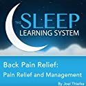 Back Pain Relief: Pain Relief and Management with Hypnosis, Relaxation, and Affirmations Audiobook by Joel Thielke Narrated by Joel Thielke