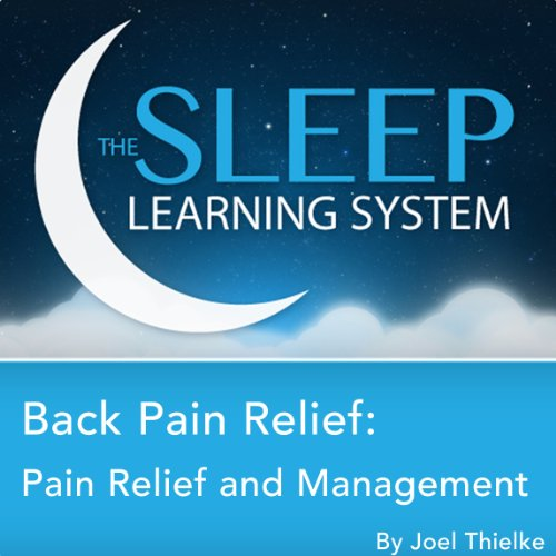 Back Pain Relief: Pain Relief and Management with Hypnosis, Relaxation, and Affirmations