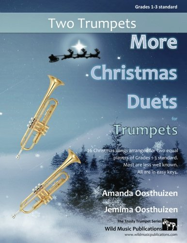 - More Christmas Duets for Trumpets: 26 Christmas songs arranged especially for two equal players of Grades 1-3 standard. Most are less well known, all are in easy keys.
