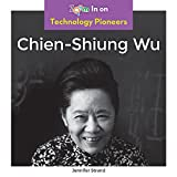 Chien-Shiung Wu (Technology Pioneers)