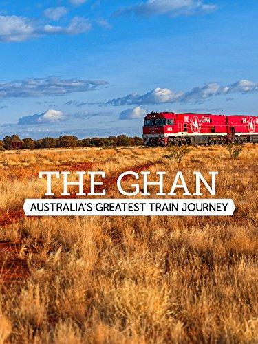 The Ghan - Australia's Greatest Train Journey