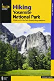 Search : Hiking Yosemite National Park: A Guide to 61 of the Park's Greatest Hiking Adventures (Regional Hiking Series)