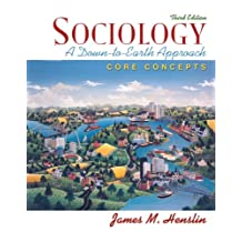Sociology: A Down-to-Earth Approach, Core Concepts (3rd Edition)