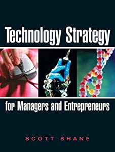 Technology Strategy for Managers and Entrepreneurs from Prentice Hall