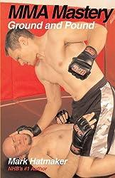 MMA Mastery: Ground and Pound (MMA Mastery series)