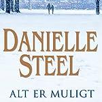 Alt er muligt | Danielle Steel