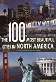 100 Most Beautiful Cities of North America