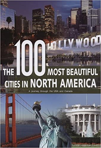 Wolfgang Wehmeyer - The 100 Most Beautiful Cities Of North America: A Journey Through The Usa And Canada