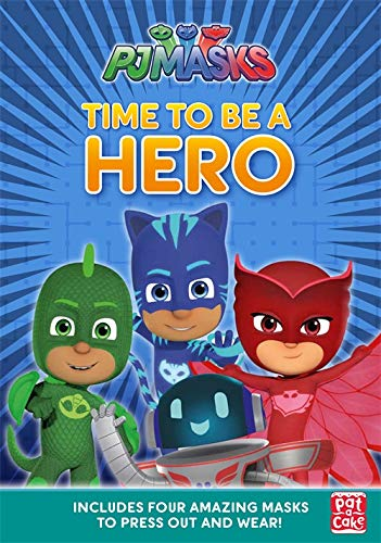 Time to Be a Hero: A press-out masks book (PJ Masks) : Pat-a ...