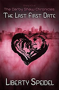 The Last First Date (The Darby Shaw Chronicles) by [Speidel, Liberty]