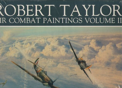 (Robert Taylor: Air Combat Paintings, Vol. 2)