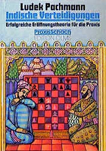 Indische Verteidigungen. Geschlossene Spiele 1. Erfolgreiche Eröffnungstheorie für die Praxis (Praxis Schach)