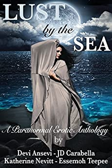Lust by the Sea: A Paranormal Erotic Anthology by [Ansevi, Devi, Carabella, JD, Nevitt, Katherine, Teepee, Essemoh]