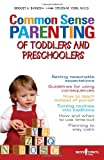 Common Sense Parenting of Toddlers and Preschoolers, Bridget A. Barnes and Steven M. York, 1889322415