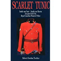 Scarlet Tunic: Inside our Cars- Inside our Hearts.  On patrol with the Royal Canadian Mounted Police.