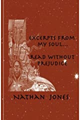 Excerpts From My Soul...Read Without Prejudice Paperback