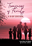 Treasures of Family: A 30 Day Devotional