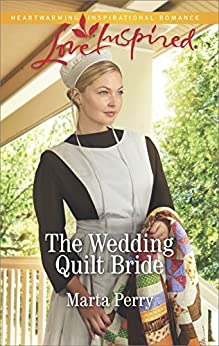 The Wedding Quilt Bride (Brides of Lost Creek) by [Perry, Marta]