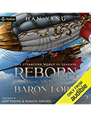 Reborn as a Baron Lord 2: The Steampunk World of Gearnix, Book 2