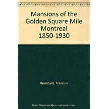 Mansions of the Golden Square Mile, Montreal, 1850-1930