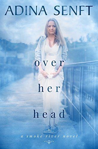 Over Her Head: A novel of domestic suspense (Smoke River Book 4)