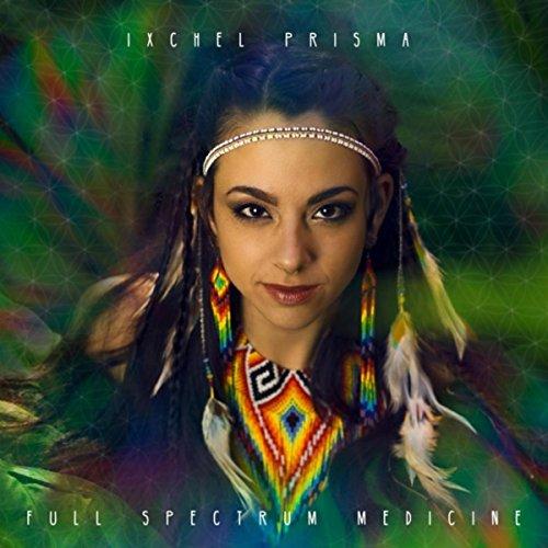 Warriors Of The Rainbow Full Movie 123movies: Full Spectrum Medicine By Ixchel Prisma On Amazon Music