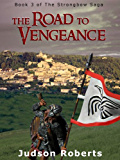 The Road to Vengeance (The Strongbow Saga Book 3) (English Edition)