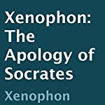 Xenophon: The Apology of Socrates |  Xenophon