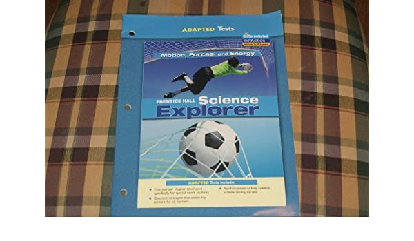 Adapted Tests Prentice Hall Science Explorer Motion Forces and ...