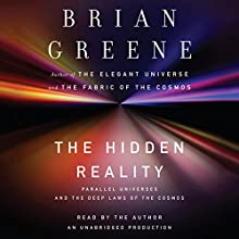 The Hidden Reality: Parallel Universes and the Deep Laws of the Cosmos Audiobook by Brian Greene Narrated by Brian Greene