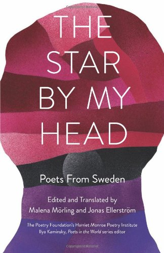 The Star By My Head: Poets from Sweden (Poets in the World) by Milkweed Editions