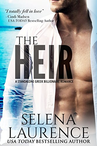 The Heir: A Standalone Greek Billionaire Novel by [Laurence, Selena]