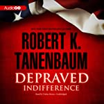 Depraved Indifference: Butch Karp and Marlene Ciampi, Book 2 | Robert K. Tanenbaum