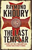Front cover for the book The Last Templar by Raymond Khoury